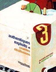 Authentiques exploits et cruelles désillusions
