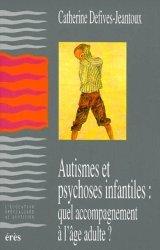 Autismes et psychoses infantiles : quel accompagnement à l'âge adulte