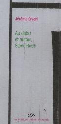 Au début et autour, Steve Reich