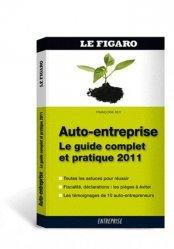 Auto-entreprise : le guide complet et pratique 2011