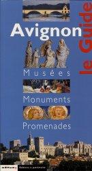 Avignon. Musées, monuments, promenades