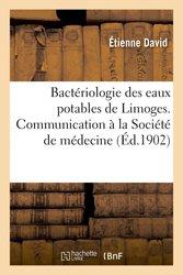 Bactériologie des eaux potables de Limoges, Communication faite à la Société de médecine