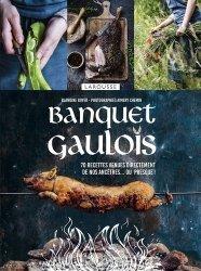 Banquet gaulois. 70 recettes venues directement de nos ancêtres... ou presque !