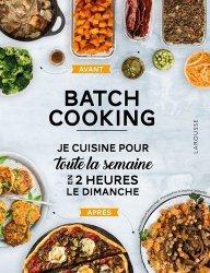 Batch Cooking. Je cuisine pour toute la semaine en 2 heures le dimanche