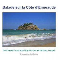 Balade sur la côte d'Emeraude. The Emerald Coast from Dinard to Cancale (Brittany, France)., Edition bilingue français-anglais