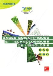 Bases scientifiques et technologiques de l'oenologie Bac Pro