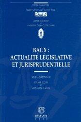 Baux : actualité législative et jurisprudentielle . Droit belge