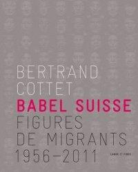 Babel Suisse. Figures de migrants 1956-2011