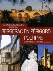 Bergerac en Périgord pourpre. Entre vignoble et bastides