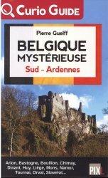 Belgique mystérieuse. Sud - Ardennes