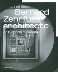 Bernard Zehrfuss, architecte de la spirale du temps