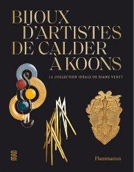 Bijoux d'artistes de Calder à Jeff Koons. La collection idéale de Diane Venet
