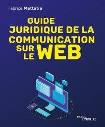 Bien communiquer sur le web. Guide du bon usage juridique des outils web