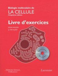 Biologie moléculaire de la cellule - Livre d'exercices