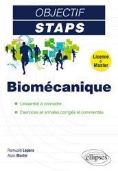 Biomecanique l'essentiel a connaitre exercices et annales corriges et commentes