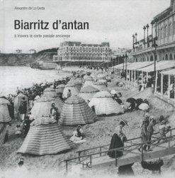 Biarritz d'antan. A travers la carte postale ancienne