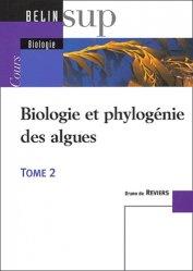 Biologie et phylogénie des algues Tome 2