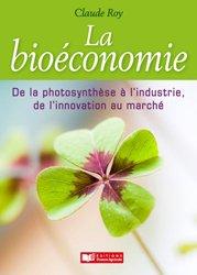 Bioéconomie, de la photosynthèse à l'industrie, de l'innovation au marché