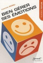 Bien gérer ses émotions