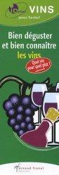 Bien déguster et bien connaître les vins