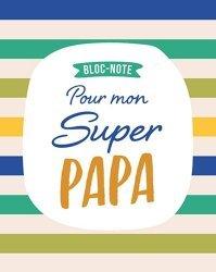 Bloc-note pour mon super papa
