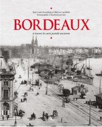 Bordeaux. A travers la carte postale ancienne