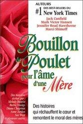 Bouillon de Poulet pour l'âme d'une mère. Des histoires qui réchauffent le coeur et remontent le moral des mères