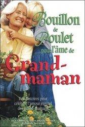Bouillon de poulet pour l'âme de Grand-maman. Des histoires pour célébrer l'amour éternel des grands-mamans