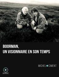 Boorman, un visionnaire en son temps
