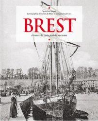 Brest. A travers la carte postale ancienne