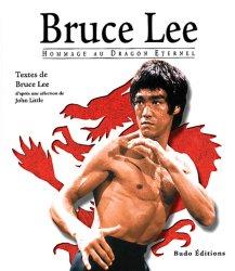Bruce Lee. Hommage au Dragon Eternel