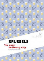Brussels -  not your ordinary city