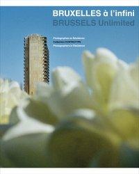Bruxelles à l'infini. Photographes en résidence Collection Contretype, Edition bilingue français-anglais