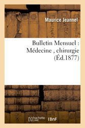 Bulletin Mensuel : Médecine , chirurgie