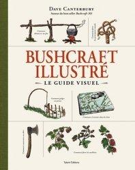 Bushcraft illustré. Le guide visuel