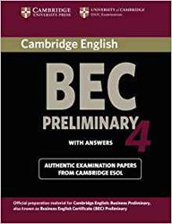 Cambridge BEC 4 Preliminary - Student's Book with answers Examination Papers from University of Cambridge ESOL Examinations