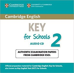 Cambridge English Key for Schools 2 - Audio CD Authentic Examination Papers from Cambridge ESOL