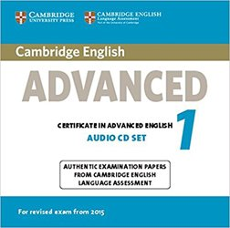 Cambridge English Advanced 1 for Revised Exam from 2015 - Audio CDs (2) Authentic Examination Papers from Cambridge English Language Assessment