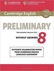 Cambridge English Preliminary 8 - Student's Book without Answers Authentic Examination Papers from Cambridge English Language Assessment