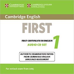 Cambridge English First 1 for Revised Exam from 2015 - Audio CDs (2) Authentic Examination Papers from Cambridge English Language Assessment