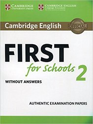 Cambridge English First for Schools 2 - Student's Book without answers Authentic Examination Papers