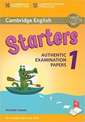 Cambridge English Starters 1 for Revised Exam from 2018 - Student's Book Authentic Examination Papers