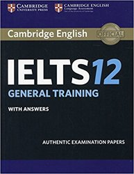 Cambridge IELTS 12 General Training - Student's Book with Answers Authentic Examination Papers