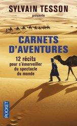Carnets d'aventures. 12 récits pour s'émerveiller du spectacle du monde