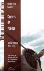 Carnets de voyage. Congo-Belgique 1945-1959