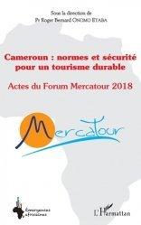 Cameroun : normes et sécurité pour un tourisme durable