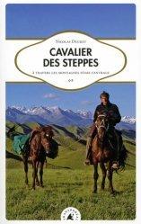 Cavalier des steppes. A travers les montagnes d'Asie Centrale, 2e édition
