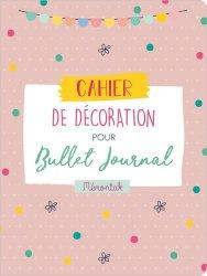 Cahier de décoration pour mon Bullet journal. Edition 2020