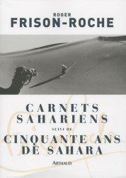 Carnets sahariens suivi de Cinquante ans de Sahara