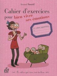 Cahier d'exercices pour bien vivre ses émotions